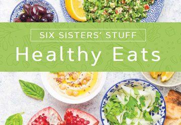 Healthy Eats by Six Sisters' Stuff