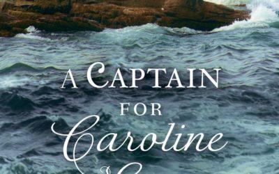 A Captain for Caroline Gray (Proper Romance) by Julie Wright